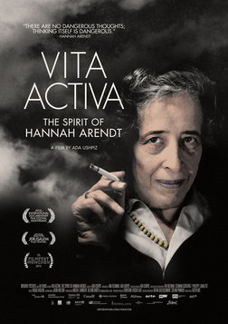 Vita Activa: The Spirit of Hannah Arendt - The Life and Work of A Moral Philosopher
