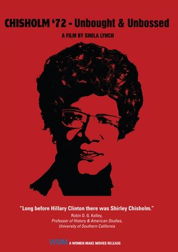 Chisholm '72: Unbought & Unbossed - The First Black Woman to Run for President