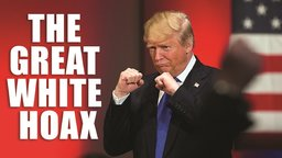 The Great White Hoax - Abridged - Donald Trump and the Politics of Race and Class in America
